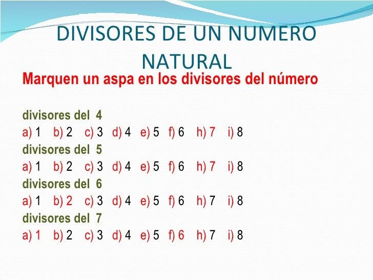 DIVISORES DE UN NUMERO NATURAL <ul><li>Marquen un aspa en los divisores del número </li></ul><ul><li>divisores del  4 </li...