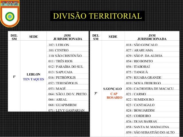 DIVISÃO TERRITORIAL DEL SM  SEDE  JSM JURISDICIONADA  DEL SM  SEDE  JSM JURISDICIONADA  102 / LEBLON 101/ CENTRO  029 / SÃ...