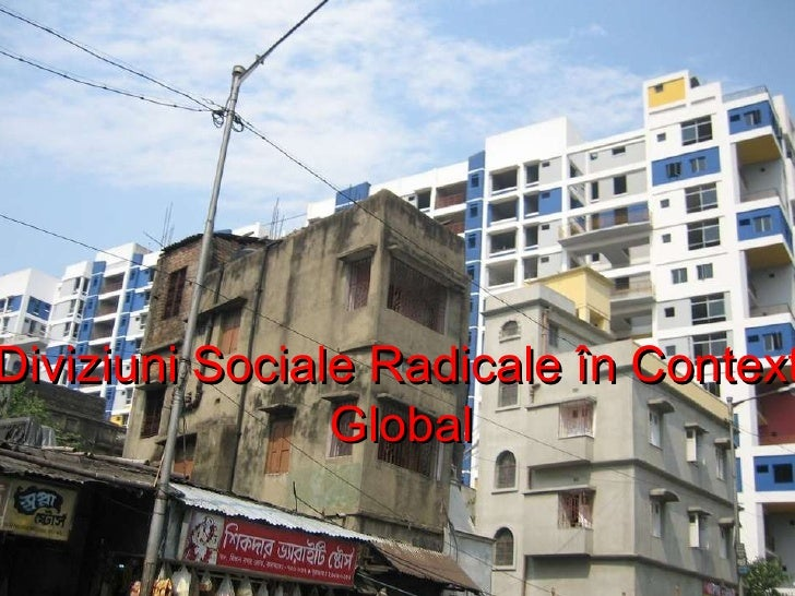 Diviziuni Sociale Radicale   în Context Global
