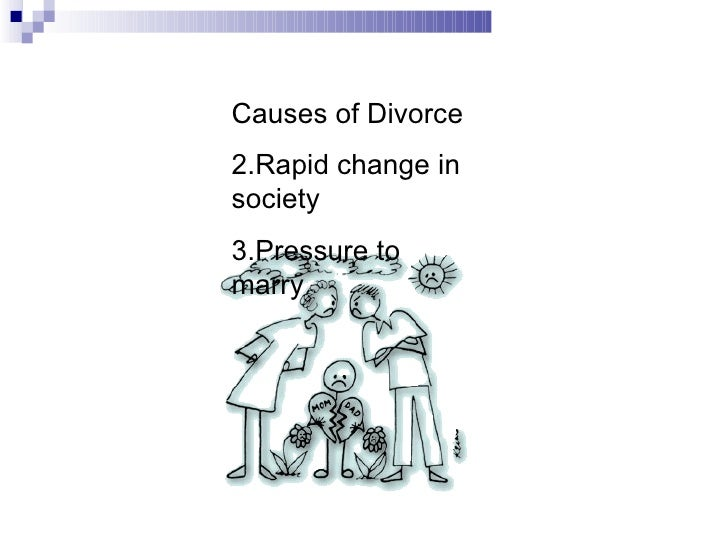 causes and effects of divorce  3 <ul><li>causes of divorce