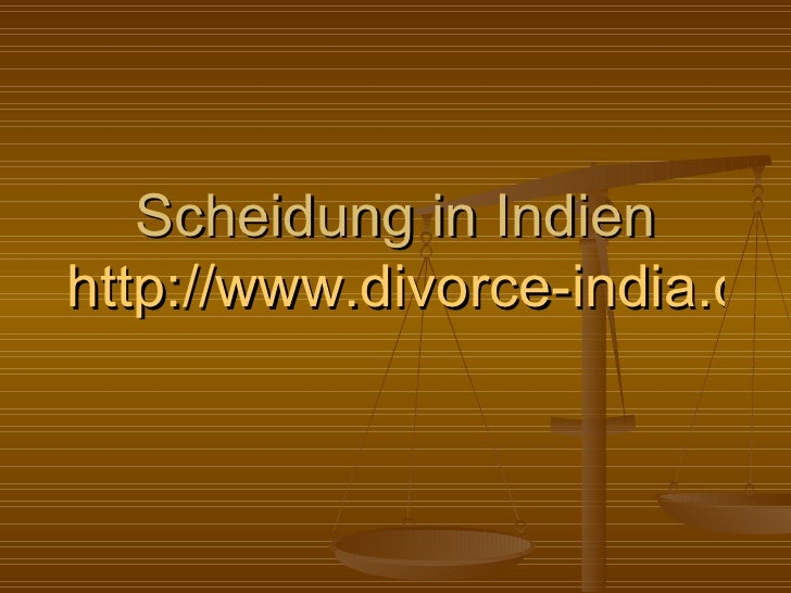 Scheidung in Indien http://www.divorce-india.com