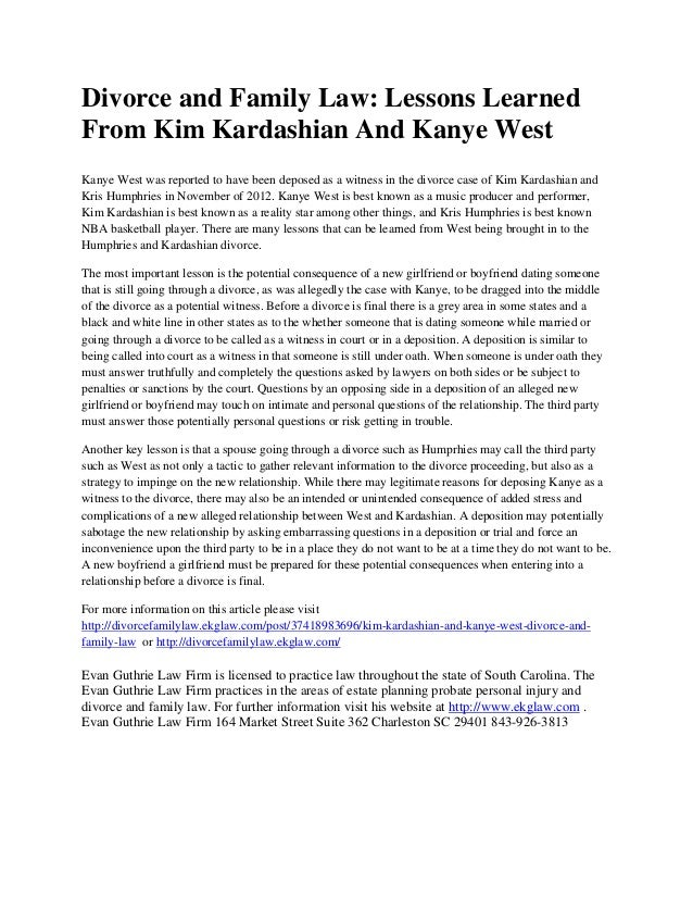 Divorce and Family Law: Lessons LearnedFrom Kim Kardashian And Kanye WestKanye West was reported to have been deposed as a...