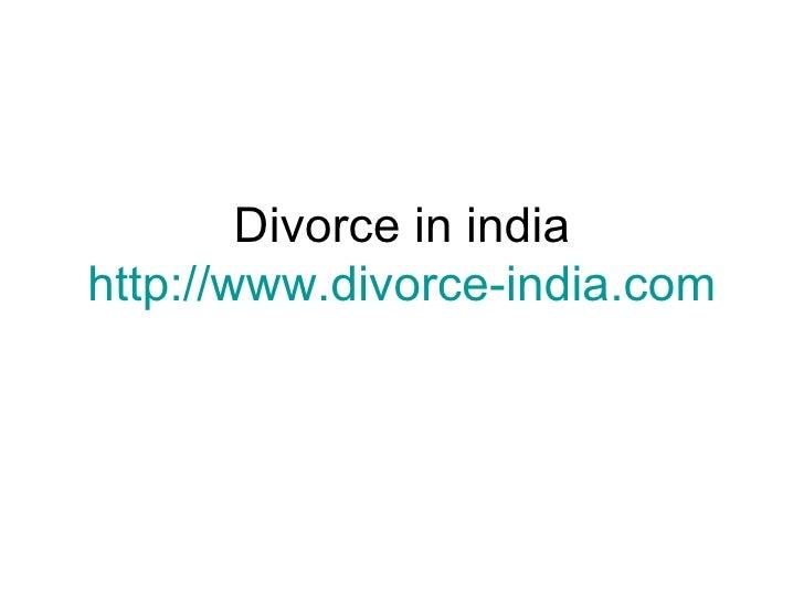Divorce in india http://www.divorce-india.com