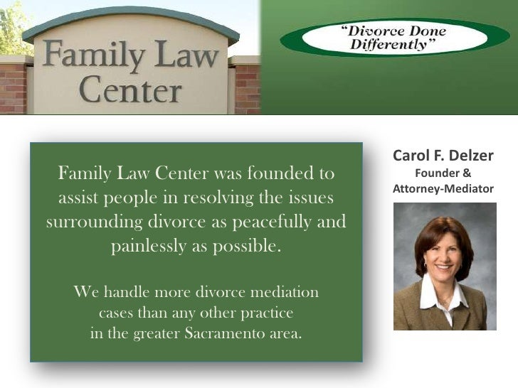 Carol F. Delzer<br />Founder &<br />Attorney-Mediator<br />Family Law Center was founded to <br />assist people in resolvi...
