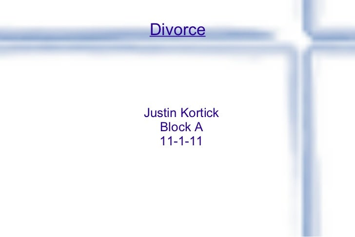 Divorce Justin Kortick Block A 11-1-11