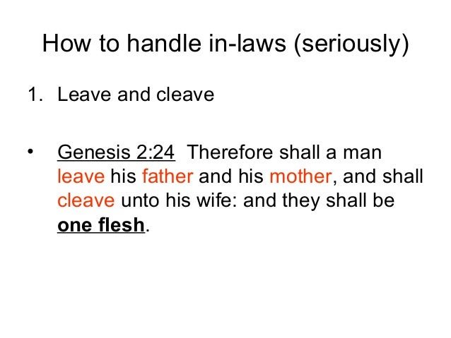 Leave your family and cleave to your wife