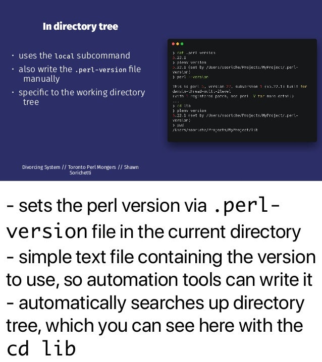 - sets the perl version via .perl- version file in the current directory - simple text file containing the version to use,...