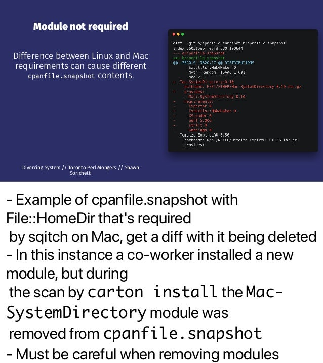- Example of cpanfile.snapshot with File::HomeDir that's required by sqitch on Mac, get a diff with it being deleted - In ...