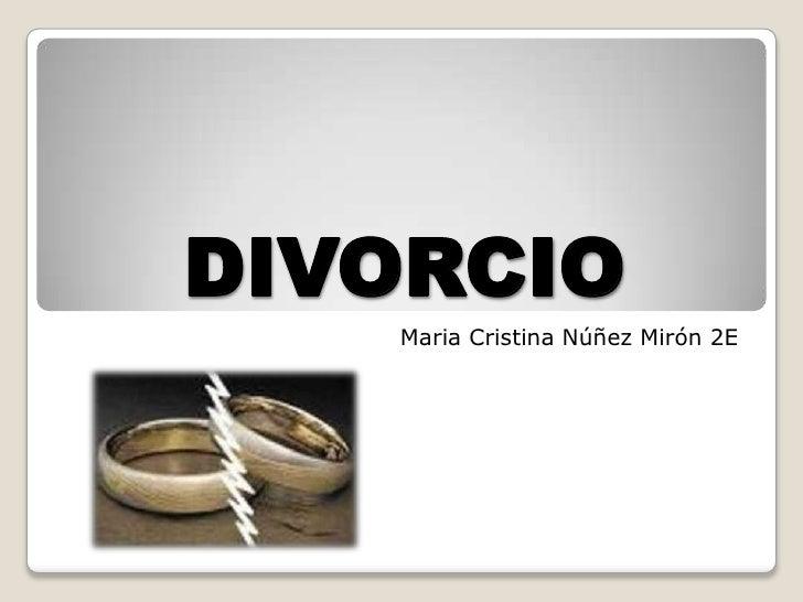 DIVORCIO   Maria Cristina Núñez Mirón 2E