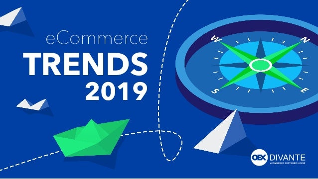 1ECOMMERCE TRENDS 2019 eCommerce TRENDS 2019