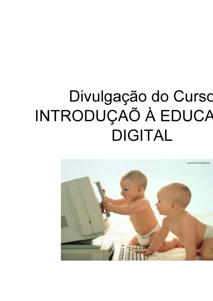 Divulgação do Curso INTRODUÇAÕ À EDUCAÇÃO DIGITAL