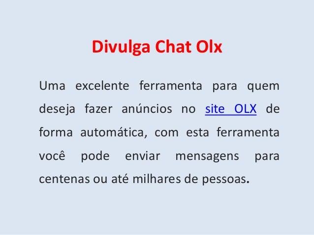 Divulga Chat Olx Uma excelente ferramenta para quem deseja fazer anúncios no site OLX de forma automática, com esta ferram...