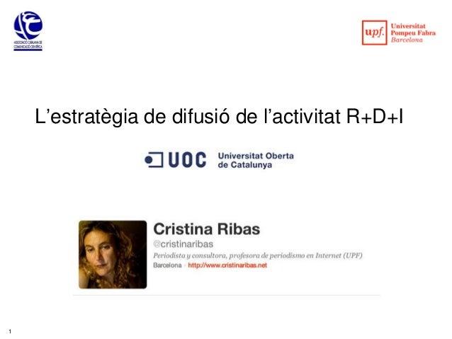 L'estratègia de difusió de l'activitat R+D+I1