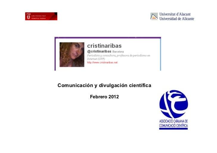 Comunicación y divulgación científica                Febrero 20121