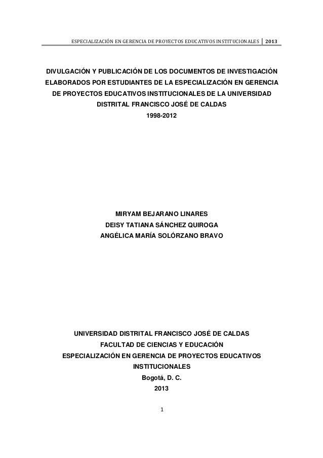 ESPECIALIZACIÓN EN GERENCIA DE PROYECTOS EDUCATIVOS INSTITUCIONALES 2013 1 DIVULGACIÓN Y PUBLICACIÓN DE LOS DOCUMENTOS DE ...