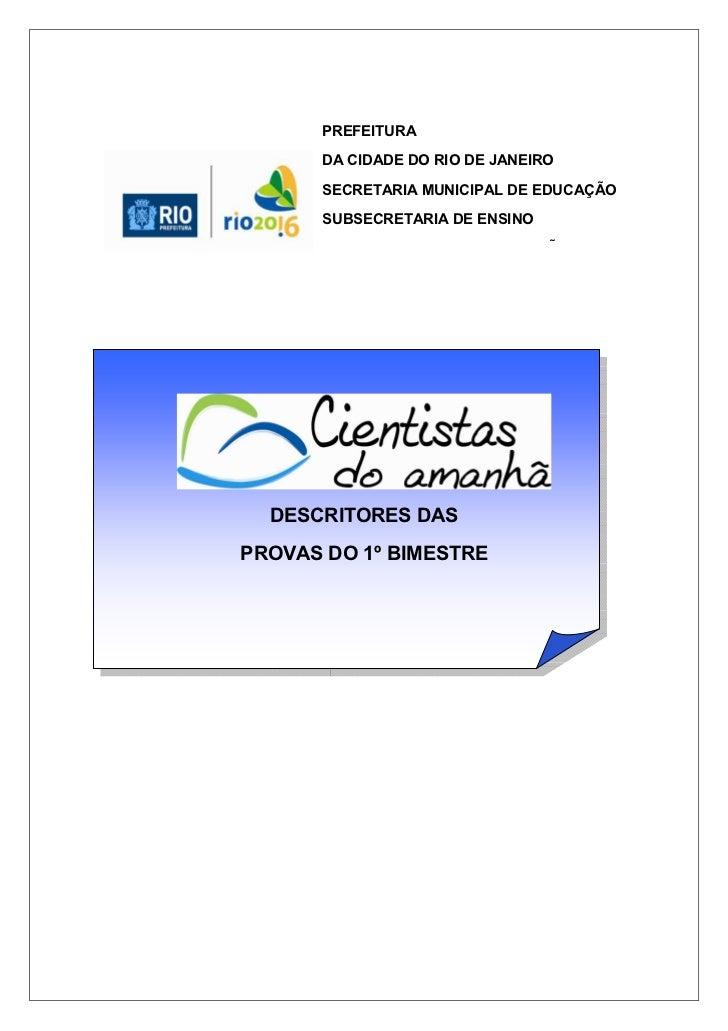 PREFEITURA      DA CIDADE DO RIO DE JANEIRO      SECRETARIA MUNICIPAL DE EDUCAÇÃO      SUBSECRETARIA DE ENSINO      COORDE...