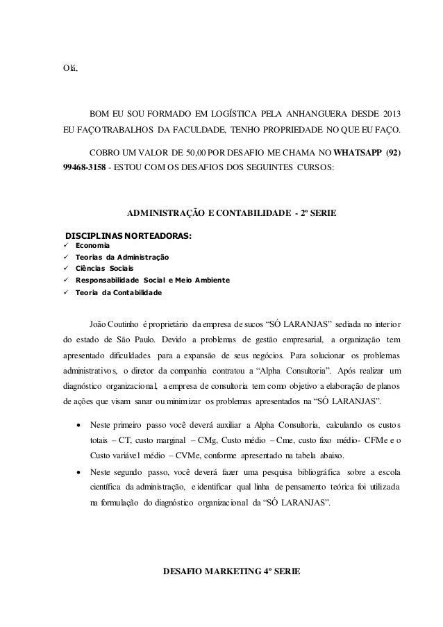 Olá, BOM EU SOU FORMADO EM LOGÍSTICA PELA ANHANGUERA DESDE 2013 EU FAÇO TRABALHOS DA FACULDADE, TENHO PROPRIEDADE NO QUE E...