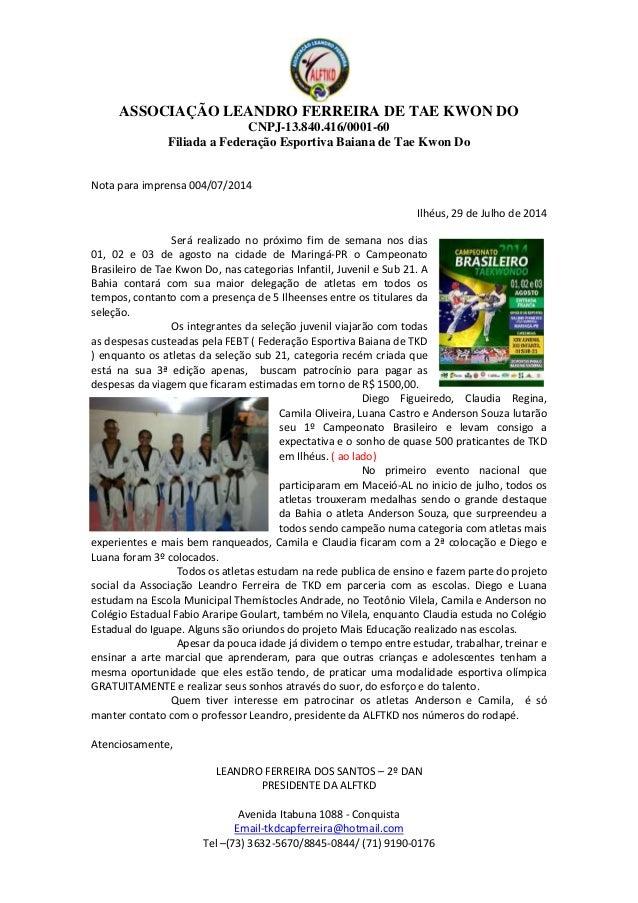 ASSOCIAÇÃO LEANDRO FERREIRA DE TAE KWON DO CNPJ-13.840.416/0001-60 Filiada a Federação Esportiva Baiana de Tae Kwon Do Ave...