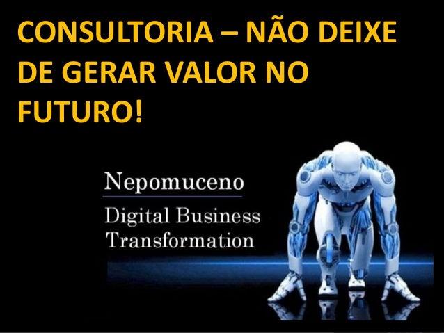 CONSULTORIA – NÃO DEIXE DE GERAR VALOR NO FUTURO!