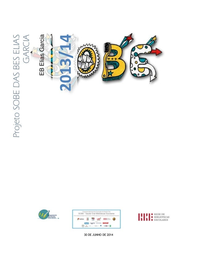 30 DE JUNHO DE 2014 EBEliasGarcia 2013/14 ProjetoSOBEDASBESELIAS GARCIA