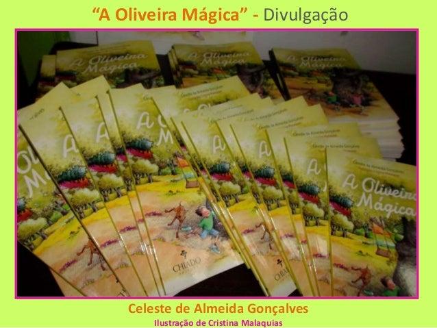"""""""A Oliveira Mágica"""" - Divulgação Celeste de Almeida Gonçalves Ilustração de Cristina Malaquias"""