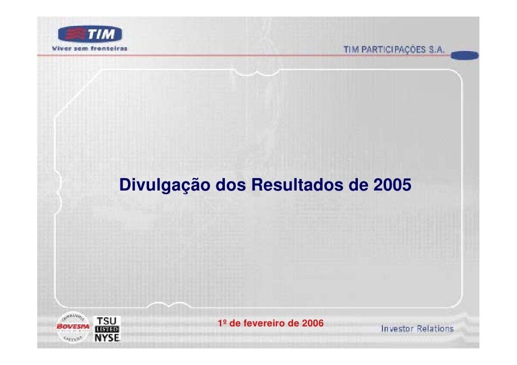 Divulgação dos Resultados de 2005                1º de fevereiro de 2006