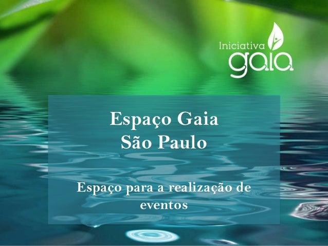 Espaço Gaia São Paulo Espaço para a realização de eventos