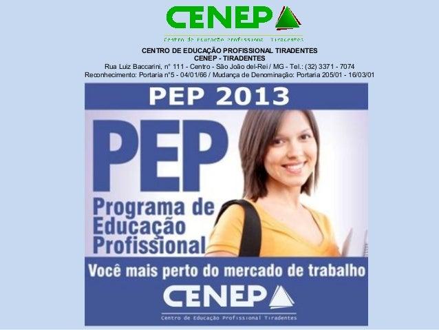 CENTRO DE EDUCAÇÃO PROFISSIONAL TIRADENTES                                   CENEP - TIRADENTES     Rua Luiz Baccarini, n°...