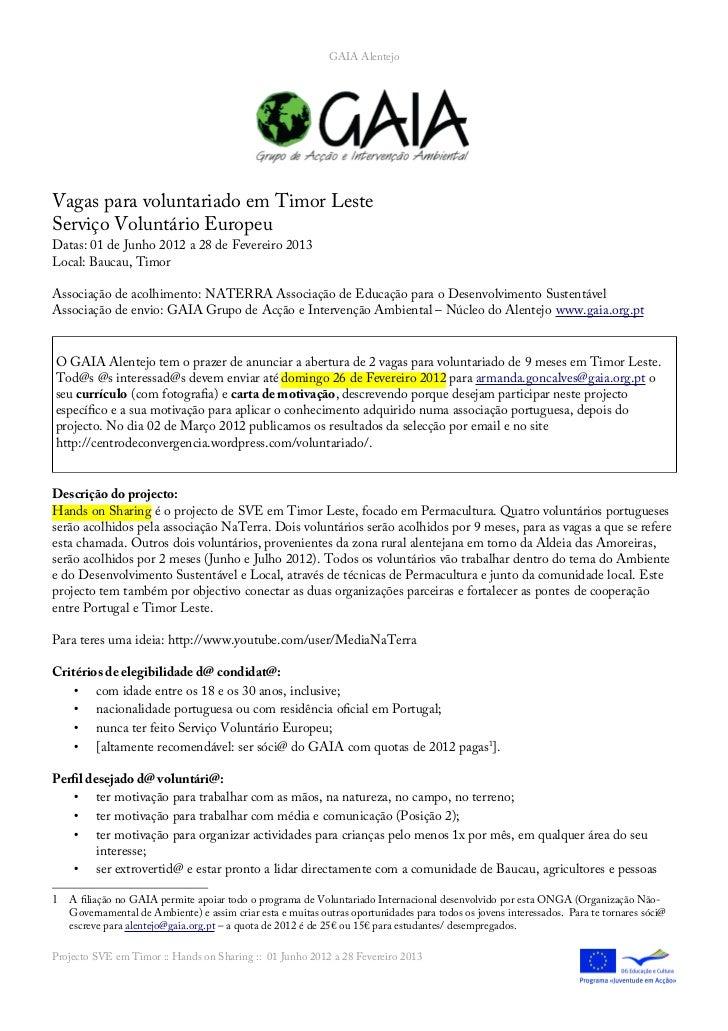 GAIA AlentejoVagas para voluntariado em Timor LesteServiço Voluntário EuropeuDatas: 01 de Junho 2012 a 28 de Fevereiro 201...