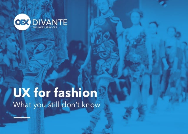 1 What you still don't know UX for fashion