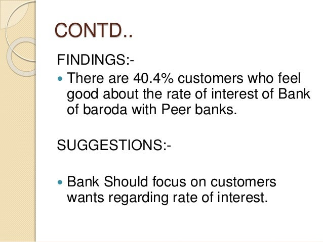 Objective:-2 To study the satisfaction level of customers towards the Banking services FINDINGS:-  There are 33.3% custom...