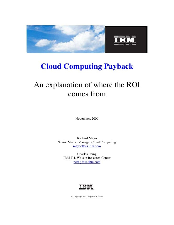 Cloud Computing Payback  An explanation of where the ROI          comes from                    November, 2009            ...