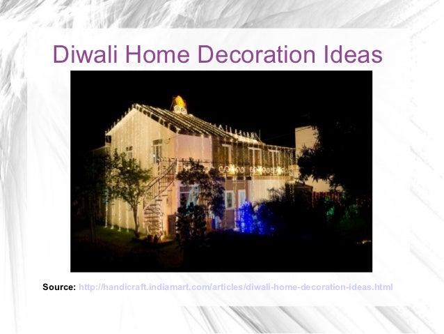 Ordinaire Diwali Home Decoration IdeasSource:  Http://handicraft.indiamart.com/articles Diwali Home Decoration Ideas ...