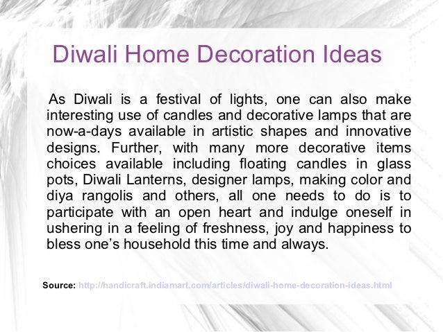 Source: Http://handicraft.indiamart.com/articles/diwali Home Decoration  Ideas.html; 4.