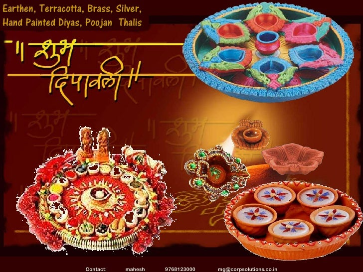 Earthen, Terracotta, Brass, Silver,Hand Painted Diyas, Poojan Thalis                    Contact:   mahesh   9768123000   m...