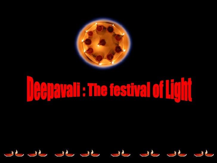 Deepavali : The festival of Light
