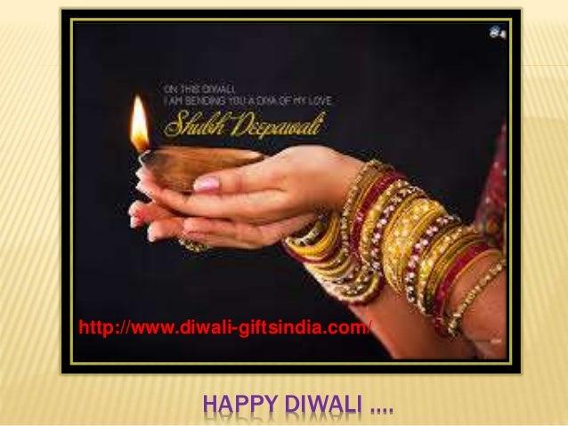 http://www.diwali-giftsindia.com/  HAPPY DIWALI ….