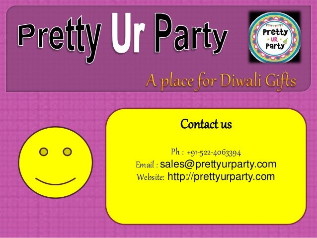 Contact us  Ph : +91-522-4063394  Email : sales@prettyurparty.com  Website: http://prettyurparty.com