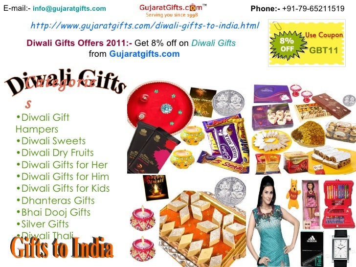 http://www.gujaratgifts.com/diwali-gifts-to-india.html Phone:-  +91-79-65211519 E-mail:-  [email_address] Diwali Gifts Off...