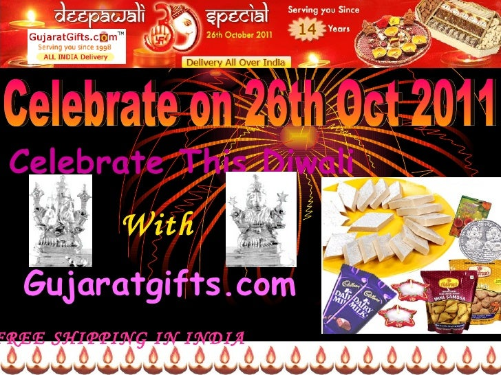 Celebrate on 26th Oct 2011 Celebrate This Diwali With Gujaratgifts.com FREE SHIPPING IN INDIA