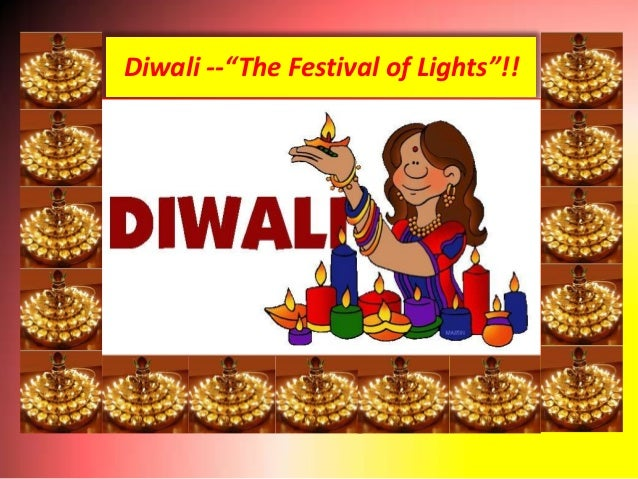 "Diwali --""The Festival of Lights""!!"