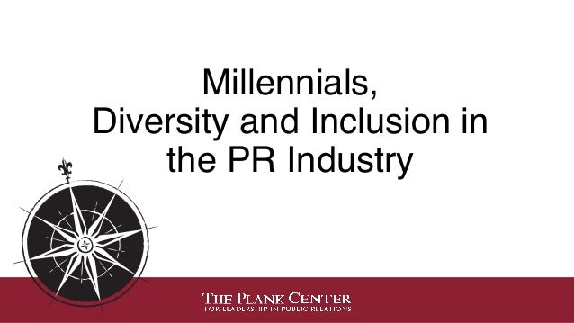 Millennials, Diversity and Inclusion in the PR Industry