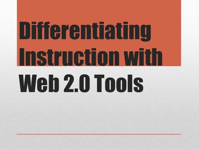 Differentiating Instruction with Web 2.0 Tools