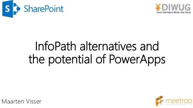 Maarten Visser InfoPath alternatives and the potential of PowerApps