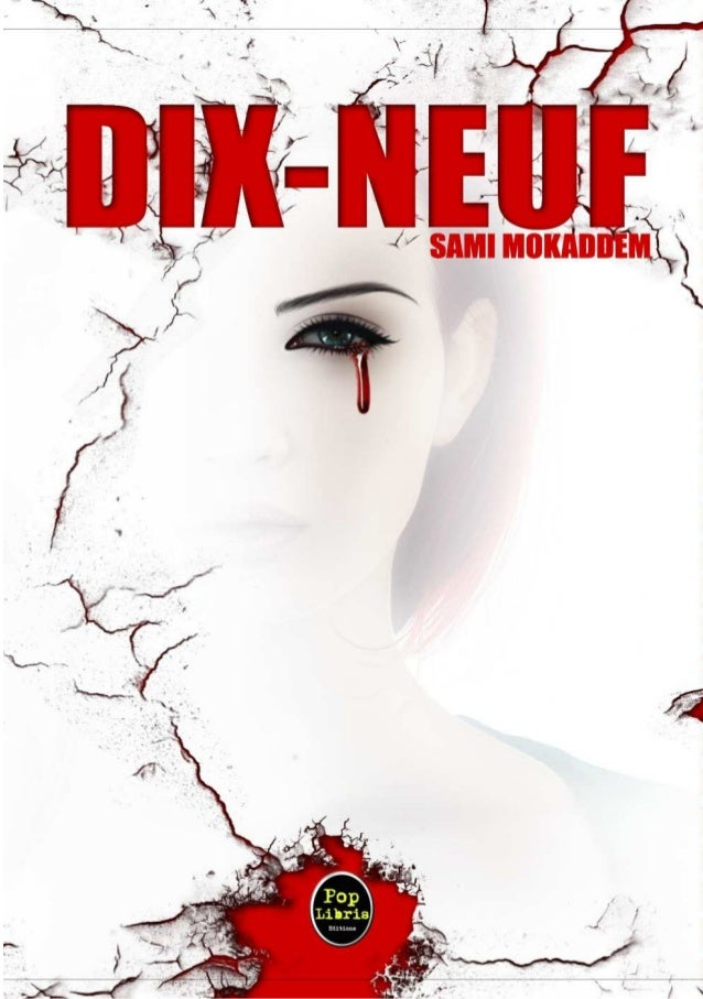 Sami Mokaddem Dix-neuf [Extraits du roman] Pop Libris Editions 2014