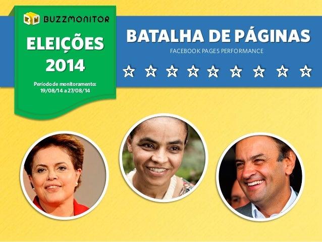 BATALHA DE PÁGINAS  FACEBOOK PAGES PERFORMANCEELEIÇÕES2014Período de monitoramento: 19/08/14 a 27/08/14