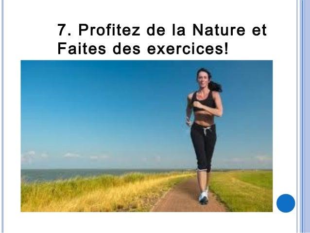 7. Profitez de la Nature etFaites des exercices!