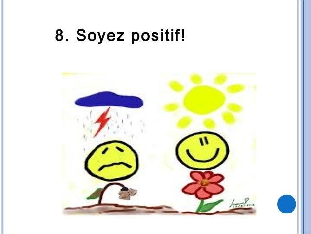 8. Soyez positif!