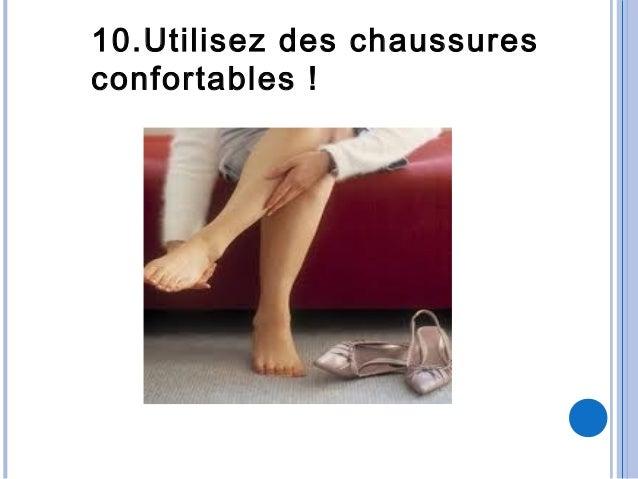 10.Utilisez des chaussuresconfortables !
