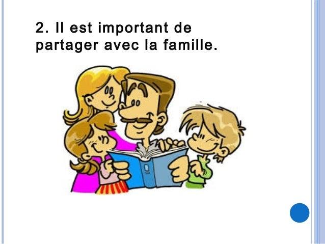 2. Il est important departager avec la famille.